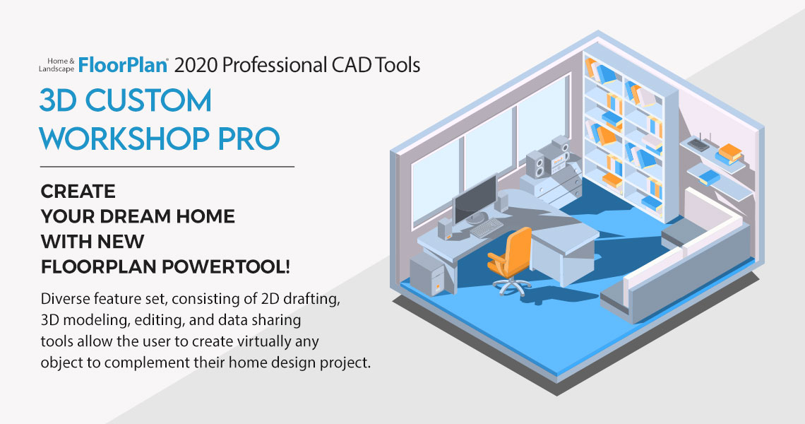 FloorPlan 2020 PROFESSIONAL CAD TOOLS - 3D CUSTOM WORKSHOP PRO